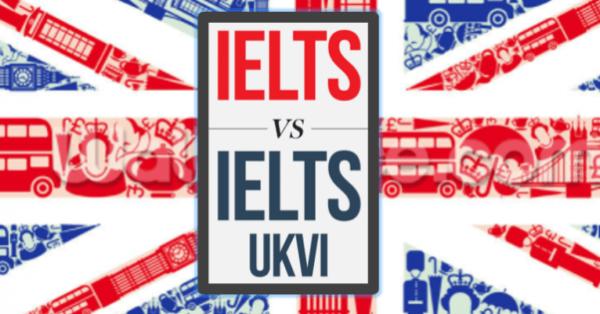 IELTS UKVI là gì - sự khác biệt với IELTS thông thường
