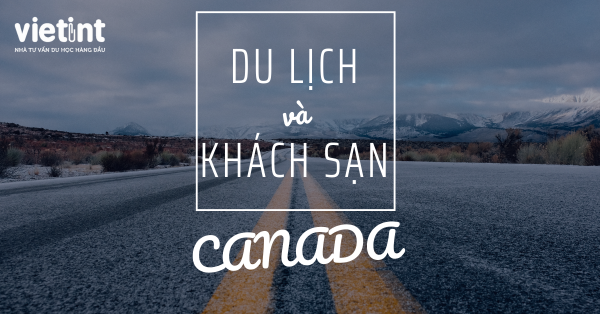Chương trình du lịch khách sạn tại Canada