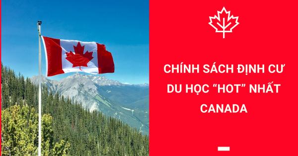 """CHÍNH SÁCH ĐỊNH CƯ THEO DIỆN DU HỌC """"HOT"""" NHẤT TẠI CANADA"""